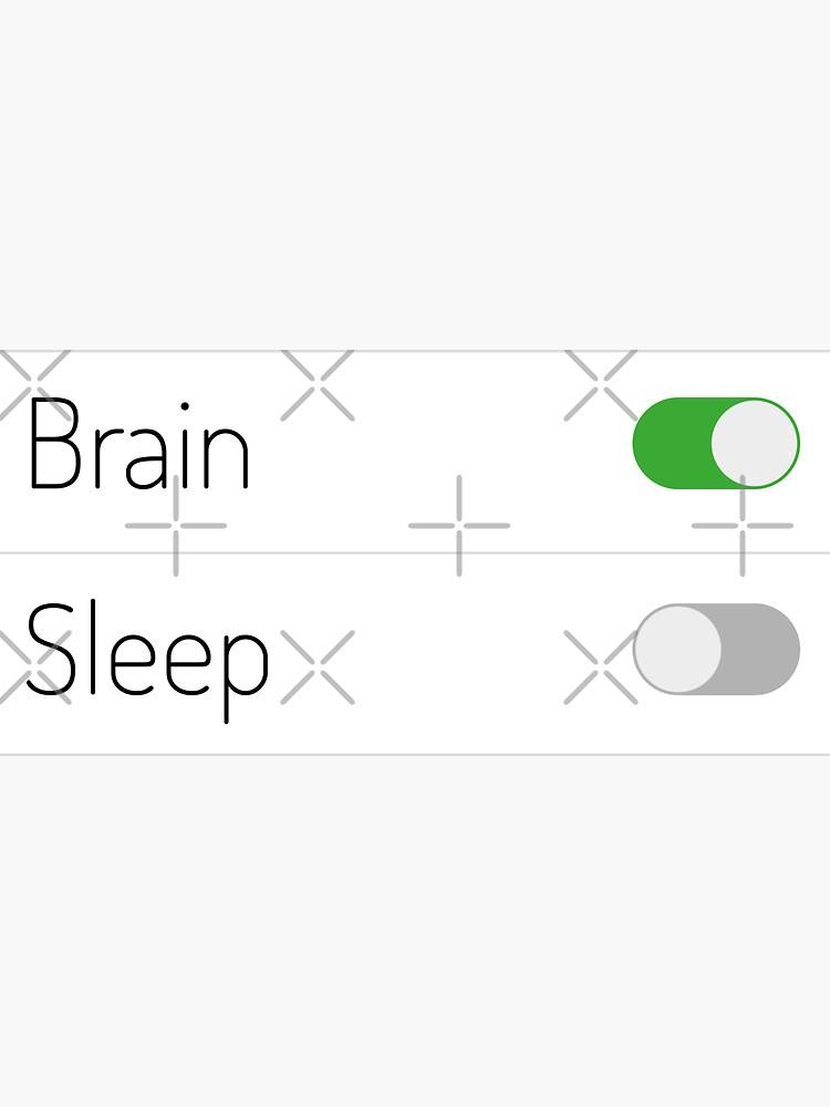 Brain On Sleep Off by a-golden-spiral
