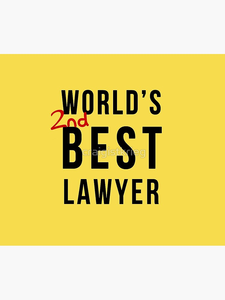 Worlds 2nd Best Lawyer by craigistkrieg