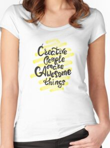 Creative people make awesome things Women's Fitted Scoop T-Shirt