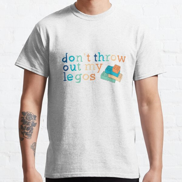 Don't throw out my legos Classic T-Shirt