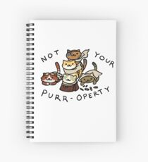Not Your Purr-operty! Spiral Notebook