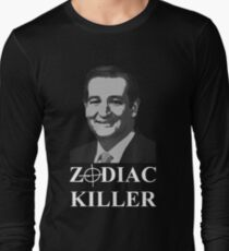 Ted Cruz is the Zodiac Killer Long Sleeve T-Shirt