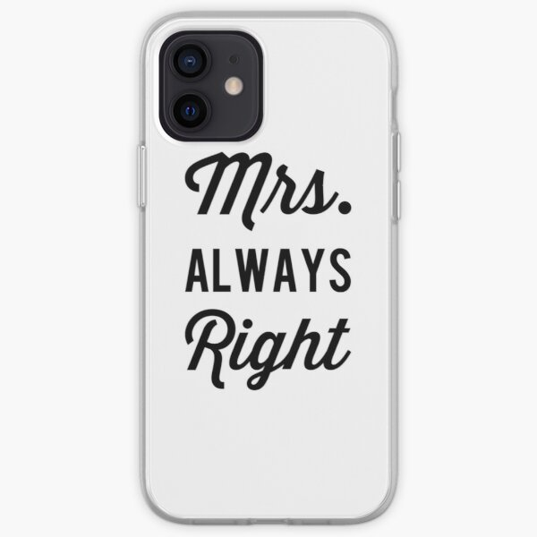 Mrs. Always Right iPhone Soft Case