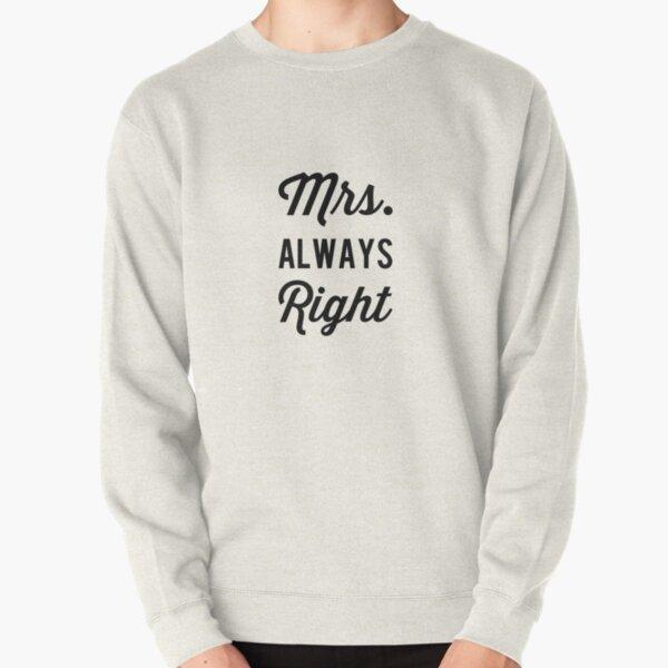 Mrs. Always Right Pullover Sweatshirt