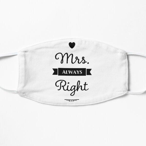 Mrs. Always Right Flat Mask