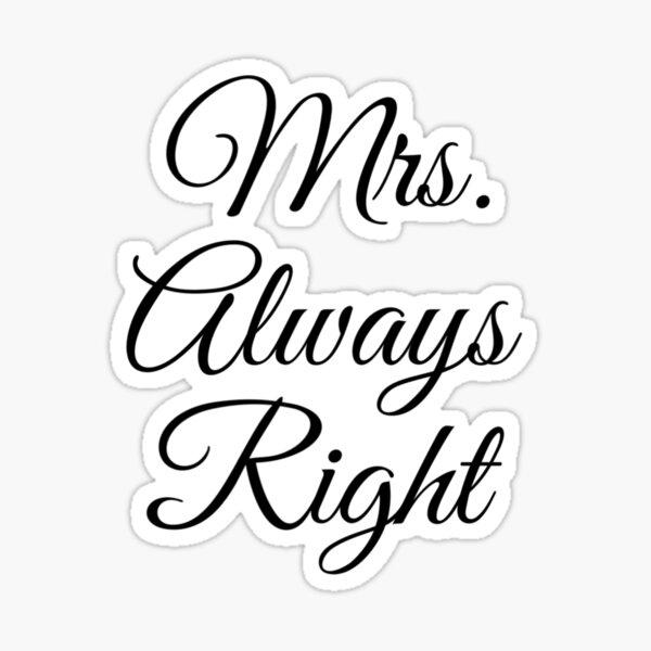 Mrs. Always Right Sticker