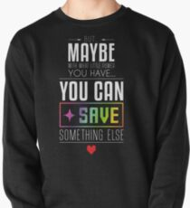 Maybe you can SAVE something else Pullover