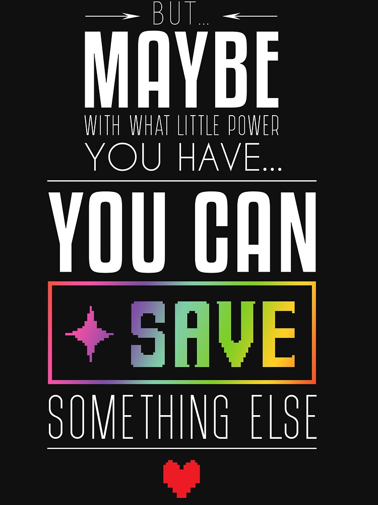 Maybe you can SAVE something else | Unisex T-Shirt