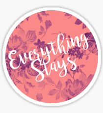 Everything Stays Sticker