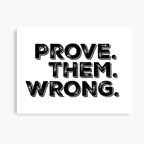 Motivation Quote: Prove Them Wrong Canvas Print