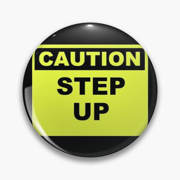 Caution Step Up Pin