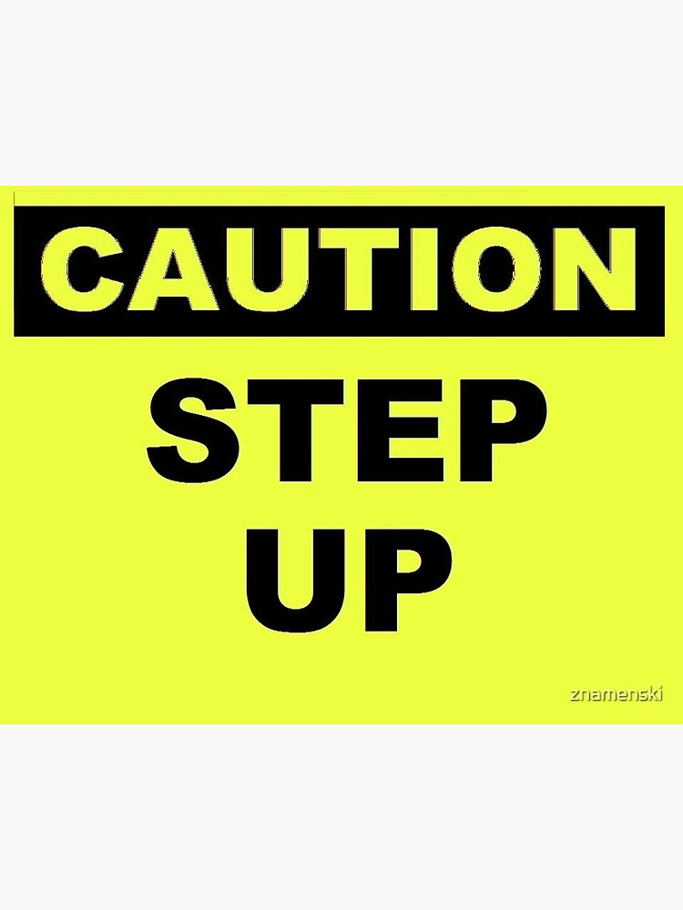 Caution Step Up by znamenski
