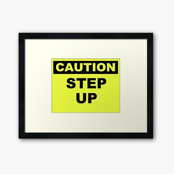 Caution Step Up Framed Art Print