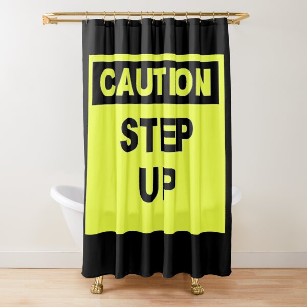Caution Step Up Shower Curtain