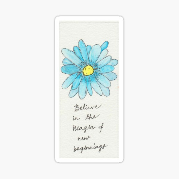 """Inspirational Quote Illustration - """"Believe in the magic of new beginnings"""" Sticker"""