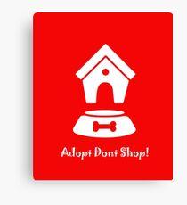 Adopt, Don't Shop! W Canvas Print