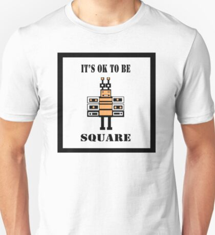 It's OK To Be Square T-Shirt