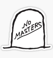 NO MASTERS Sticker