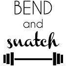 Bend and Snatch by megsiev