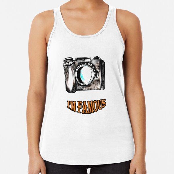 I'm famous t-shirt Racerback Tank Top