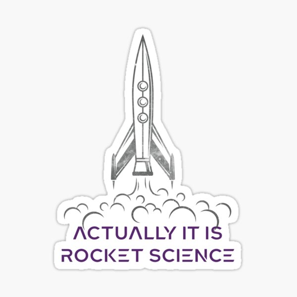 Aeronautical Engineer - Actually it is rocket science Sticker