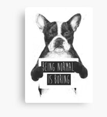 Being normal is boring Canvas Print