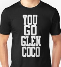 You Go Glen Coco - Mean Girls T-Shirt