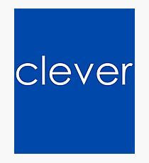 "Clever - ""Clever&Smart"" Part 1 Photographic Print"