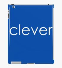 """Clever - """"Clever&Smart"""" Part 1 iPad Case/Skin"""