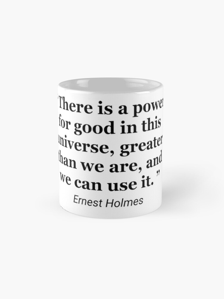 Alternate view of Ernest Holmes quote Mug
