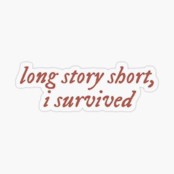 Long story short, i survived / evermore  Transparent Sticker
