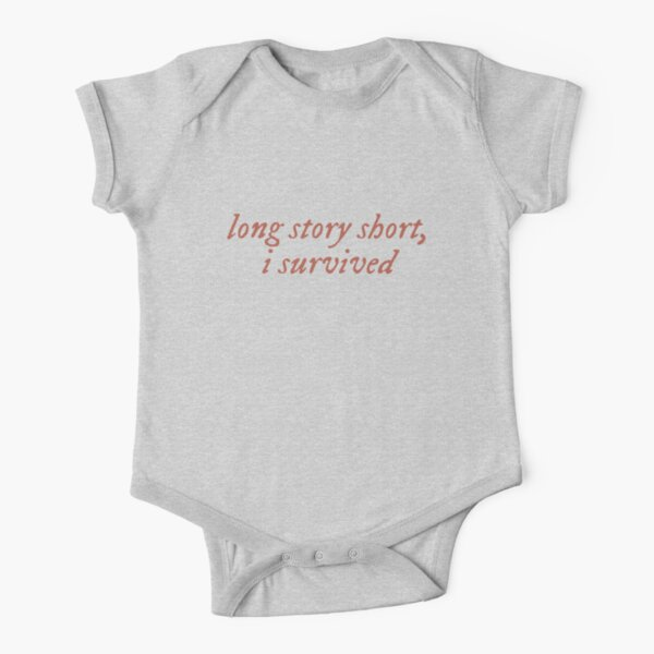Long story short, i survived / evermore  Short Sleeve Baby One-Piece