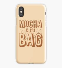 MOCHA IS MY BAG iPhone Case/Skin