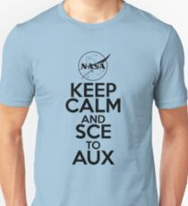 Keep Calm and SCE to AUX T-Shirt