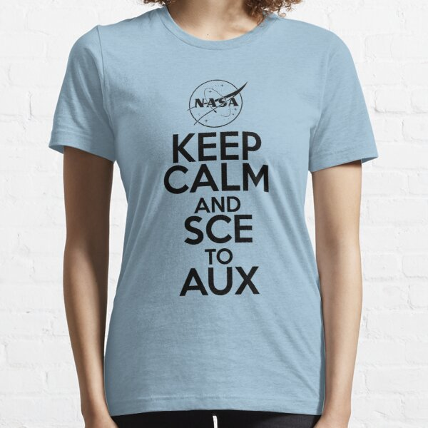 Keep Calm and SCE to AUX Essential T-Shirt
