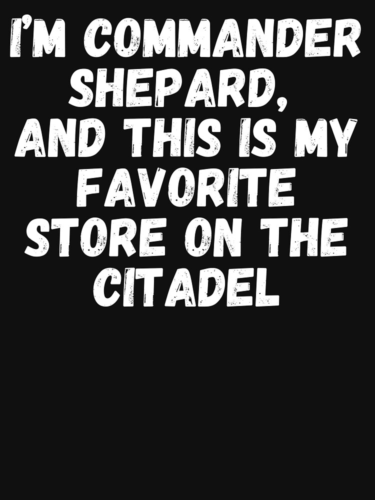 I'm Commander Shepard, and this is my favorite store on the Citadel by ds-4