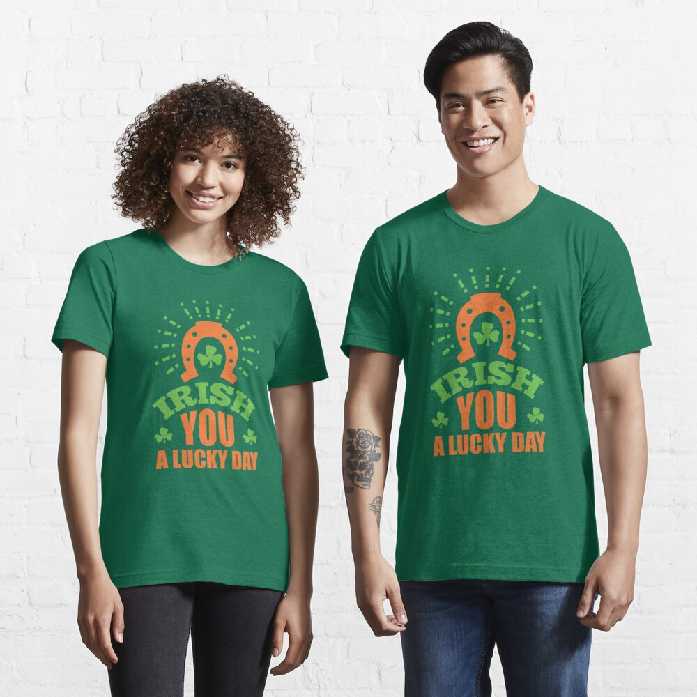 St. Patrick's Day: Irish you a lucky day Essential T-Shirt