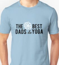 The best dads do Yoga! T-Shirt