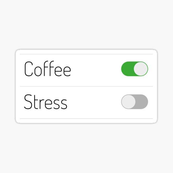 Coffee On Stress Off Sticker