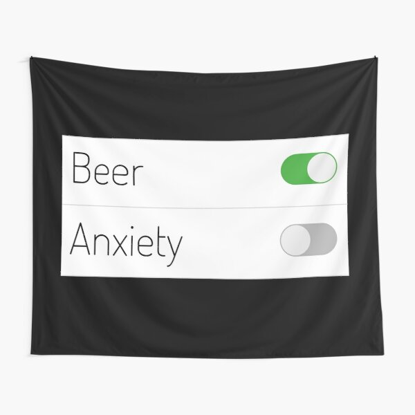 Beer On Anxiety Off Tapestry