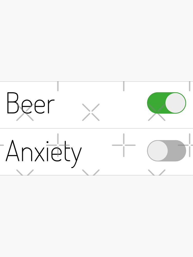 Beer On Anxiety Off by a-golden-spiral