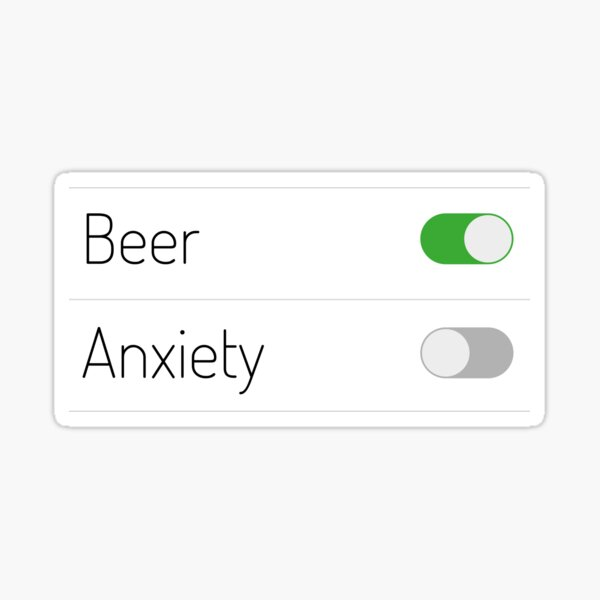 Beer On Anxiety Off Sticker