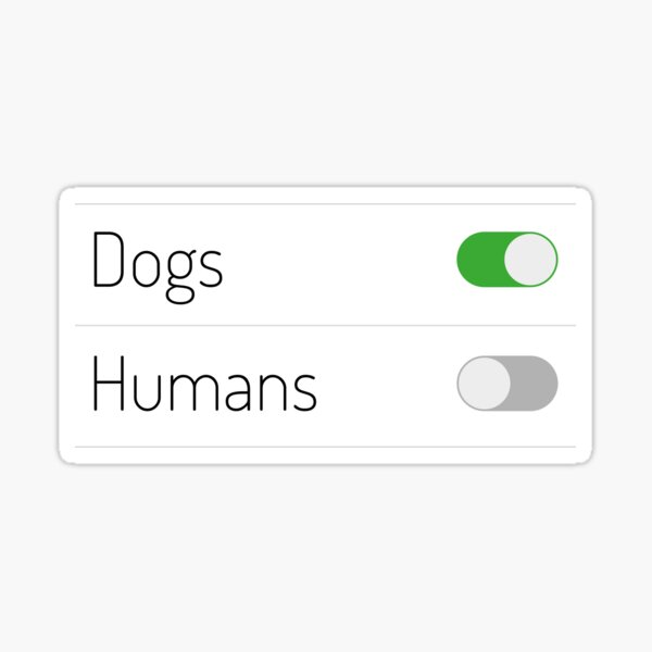 Dogs On Humans Off Sticker