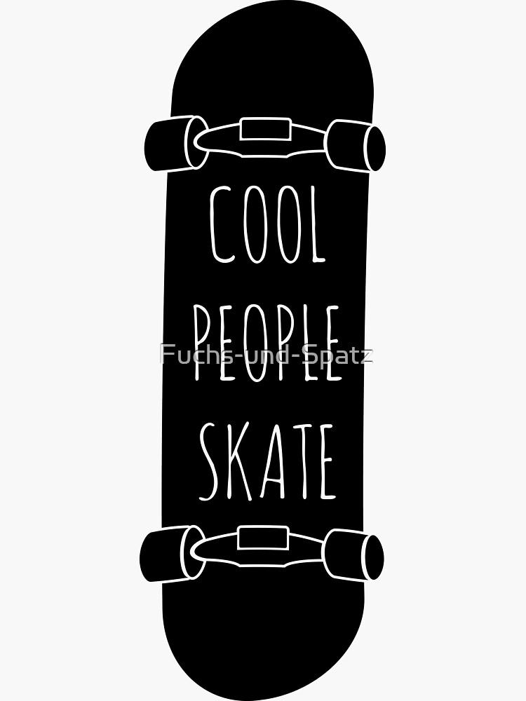 Cool People skate by Fuchs-und-Spatz