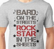 Bard on the Streets, Rock Star in the Sheets Unisex T-Shirt