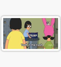 Trump Is Trash Feat. Bobs Burgers Sticker