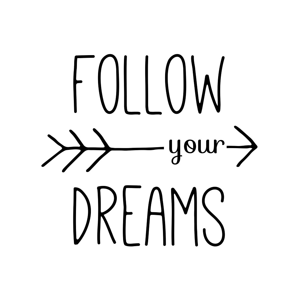 Follow Your Dreams Typography Arrow Quote By