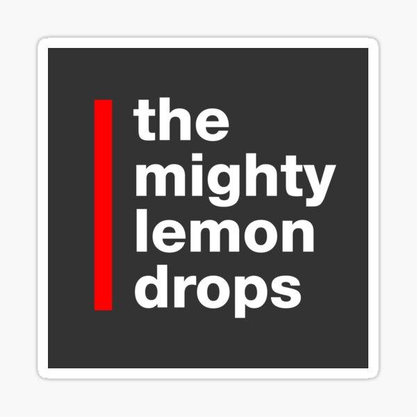 The Mighty Lemon Drops Sticker