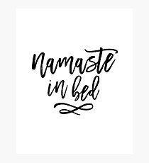 Namaste in Bed Funny Typography Quote Photographic Print