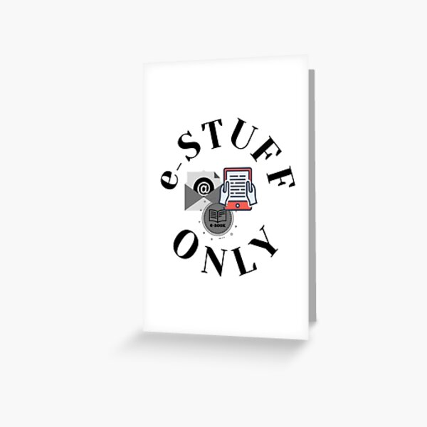 e-stuff only Greeting Card